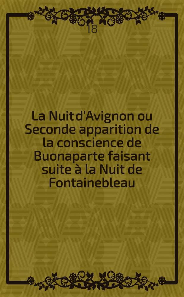 La Nuit d'Avignon ou Seconde apparition de la conscience de Buonaparte faisant suite à la Nuit de Fontainebleau