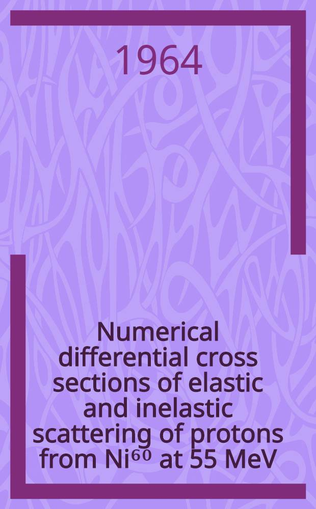 Numerical differential cross sections of elastic and inelastic scattering of protons from Ni⁶⁰ at 55 MeV