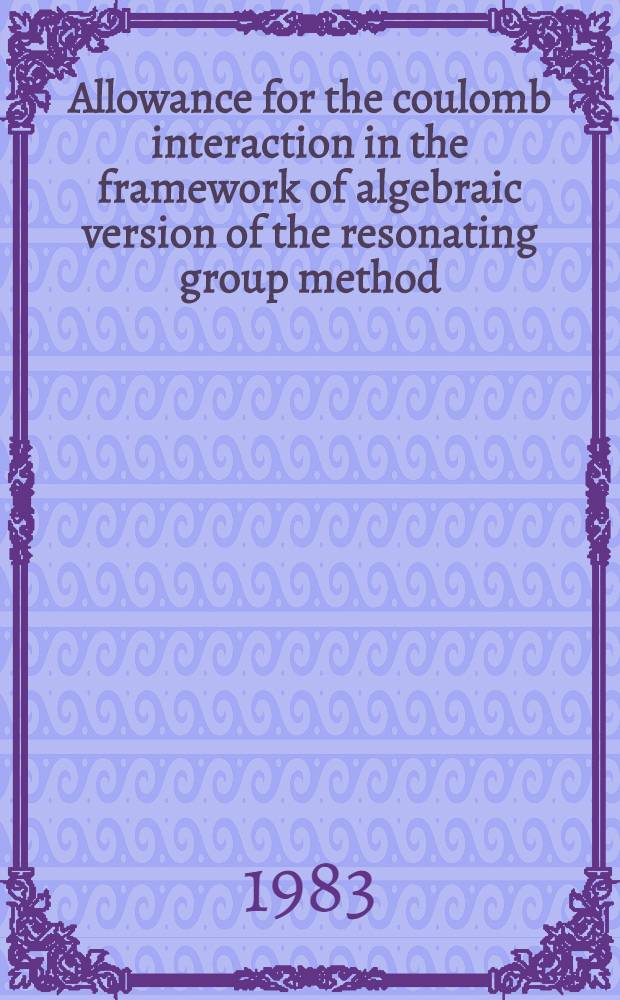 Allowance for the coulomb interaction in the framework of algebraic version of the resonating group method