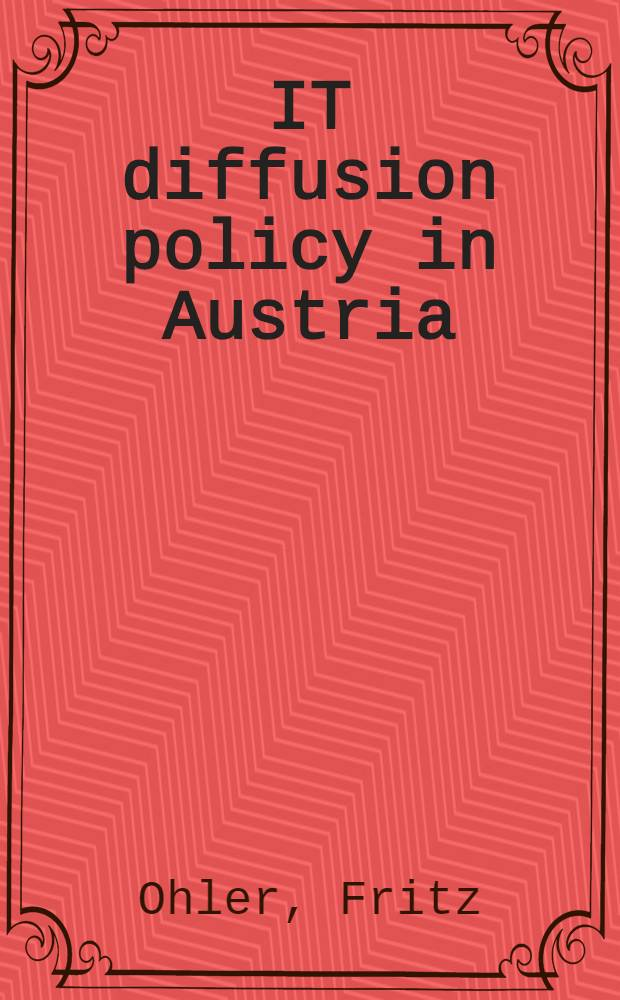 IT diffusion policy in Austria : The case of the flex-CIM programme : Paper presented at the Ad-hoc-meet. of experts on inform. technology diffusion policies for small-a. medium-sized enterprises, 24-25 June, 1993, OECD, Paris