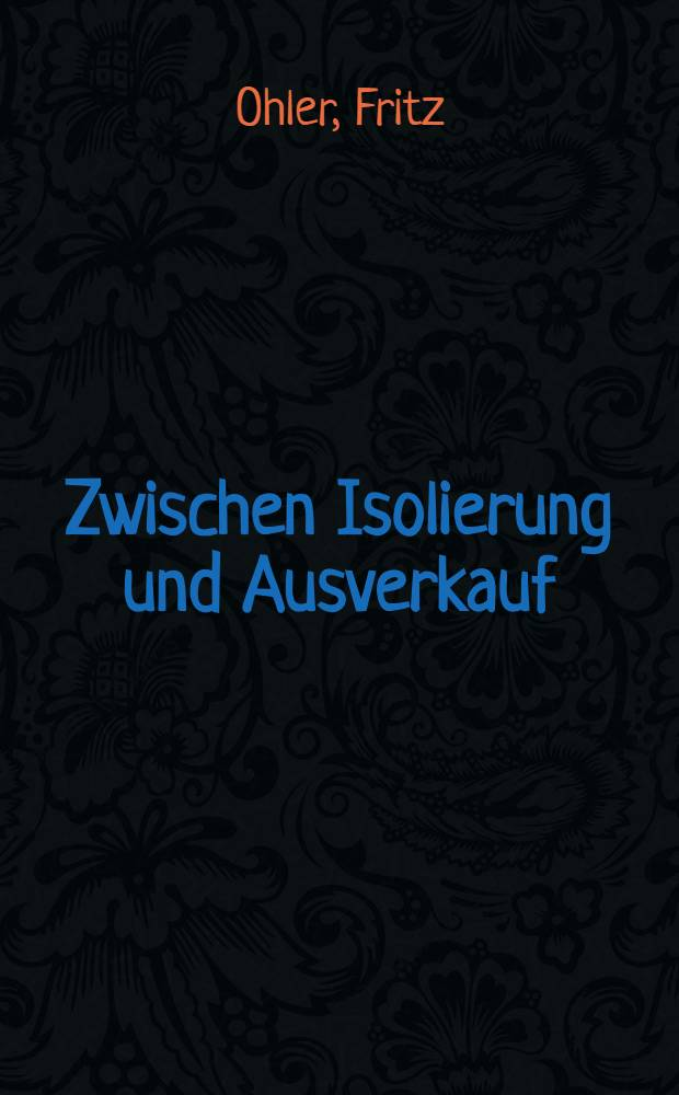 Zwischen Isolierung und Ausverkauf : Ist die österr. Technologiepolitik auf die EG vorbereitet? : Erschienen in: Energieverwertungsagentur