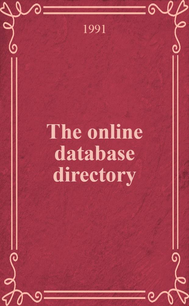 The online database directory : A guide to nat. a. intern. online computer databases