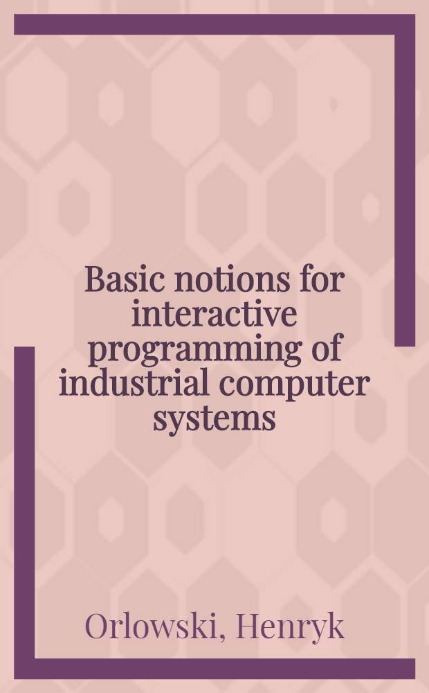 Basic notions for interactive programming of industrial computer systems