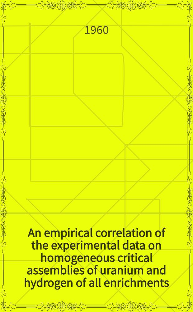 An empirical correlation of the experimental data on homogeneous critical assemblies of uranium and hydrogen of all enrichments