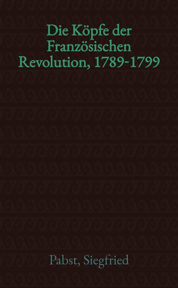 Die Köpfe der Französischen Revolution, 1789-1799
