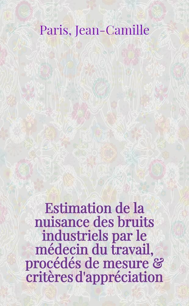 Estimation de la nuisance des bruits industriels par le médecin du travail, procédés de mesure & critères d'appréciation : Thèse ..