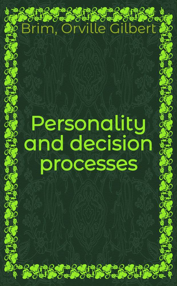 Personality and decision processes : Studies in the social psychology of thinking