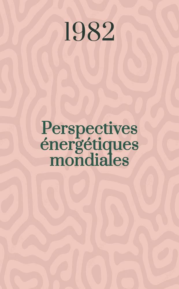Perspectives énergétiques mondiales