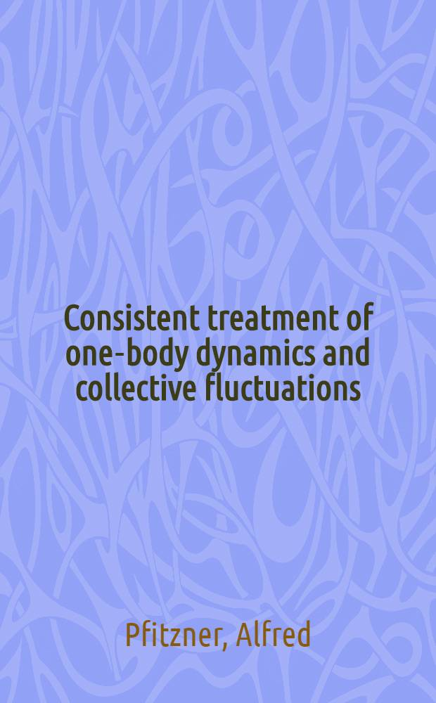 Consistent treatment of one-body dynamics and collective fluctuations