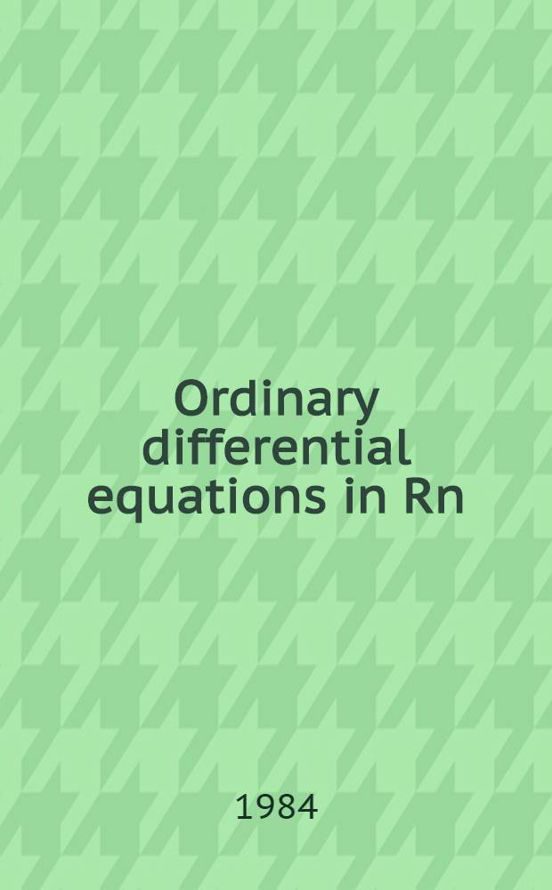 Ordinary differential equations in Rn : Problems and methods