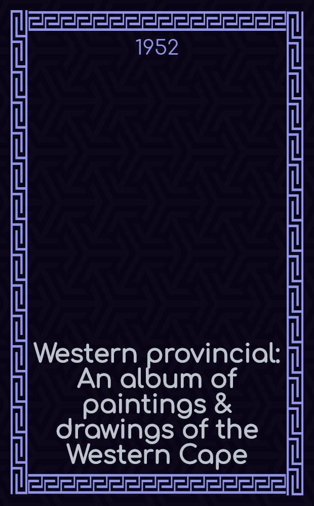 Western provincial : An album of paintings & drawings of the Western Cape