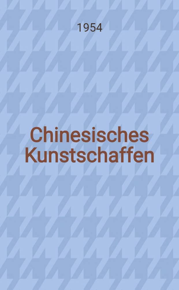 Chinesisches Kunstschaffen : Gegenwart und Tradition