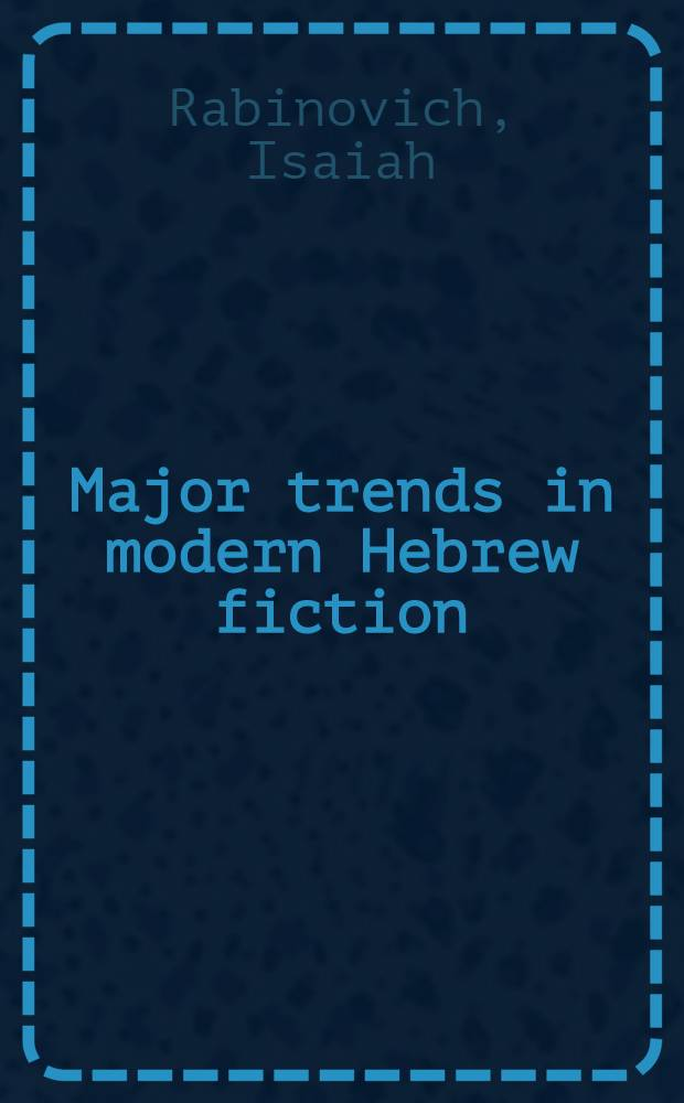 Major trends in modern Hebrew fiction