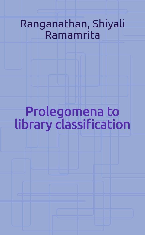Prolegomena to library classification