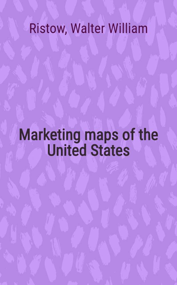 Marketing maps of the United States : An annotated list