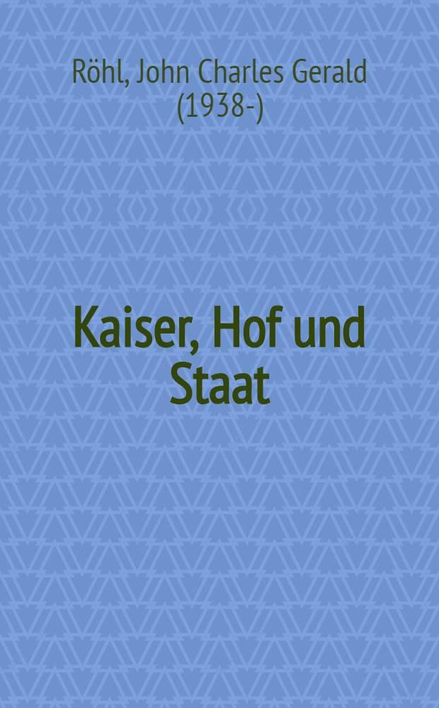 Kaiser, Hof und Staat : Wilhelm II. u. die dt. Politik