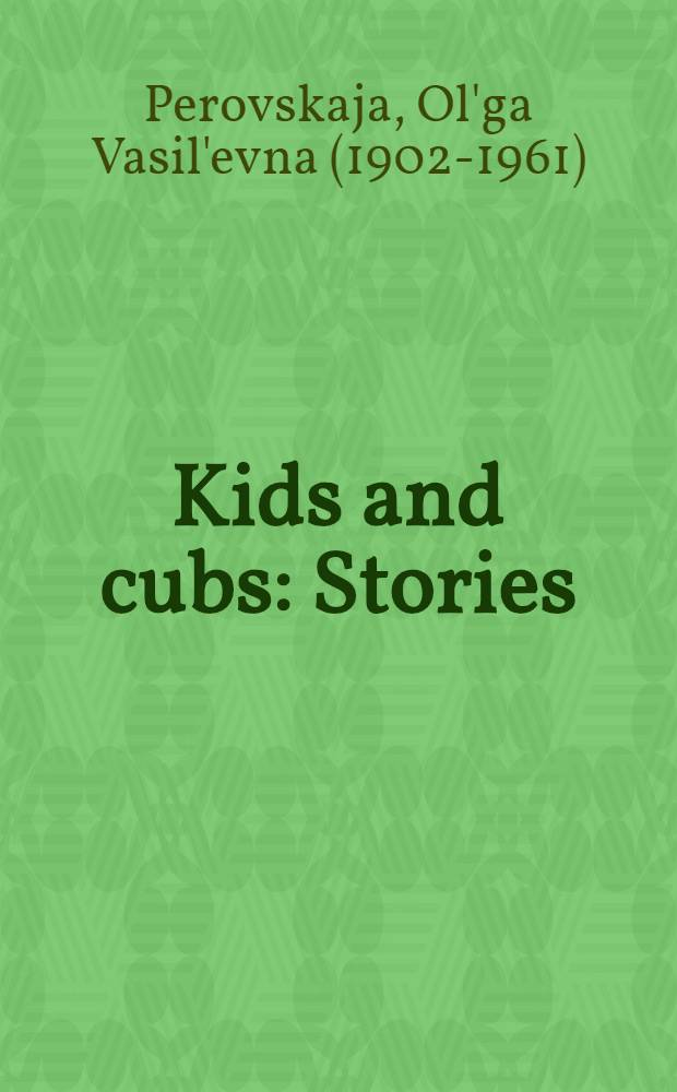 Kids and cubs : Stories