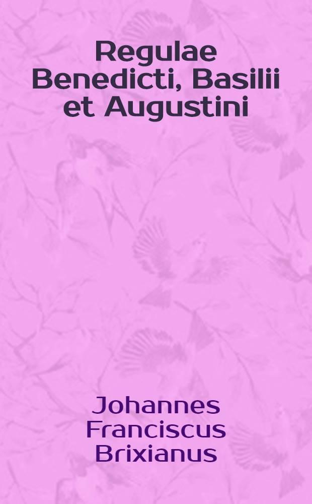 Regulae Benedicti, Basilii et Augustini