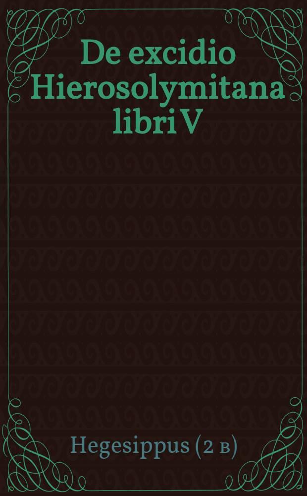 De excidio Hierosolymitana libri V