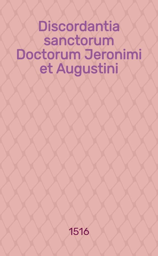 Discordantia sanctorum Doctorum Jeronimi et Augustini