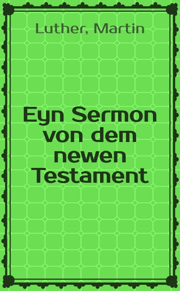 Eyn Sermon von dem newen Testament