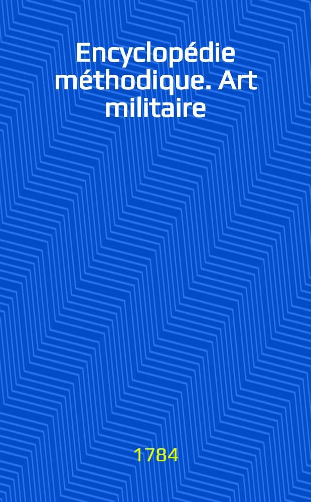 Encyclopédie méthodique. Art militaire