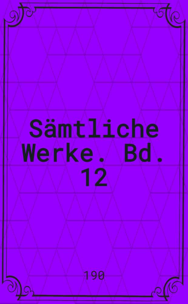 Sämtliche Werke. Bd. 12 : Poggfred