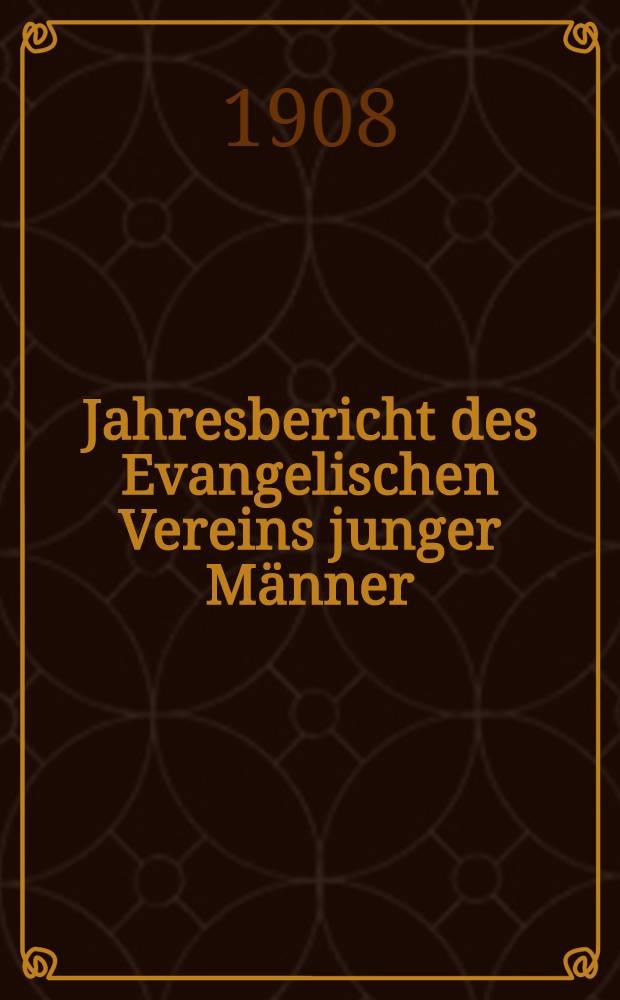 Jahresbericht des Evangelischen Vereins junger Männer (Jünglingsvereins) zu Riga