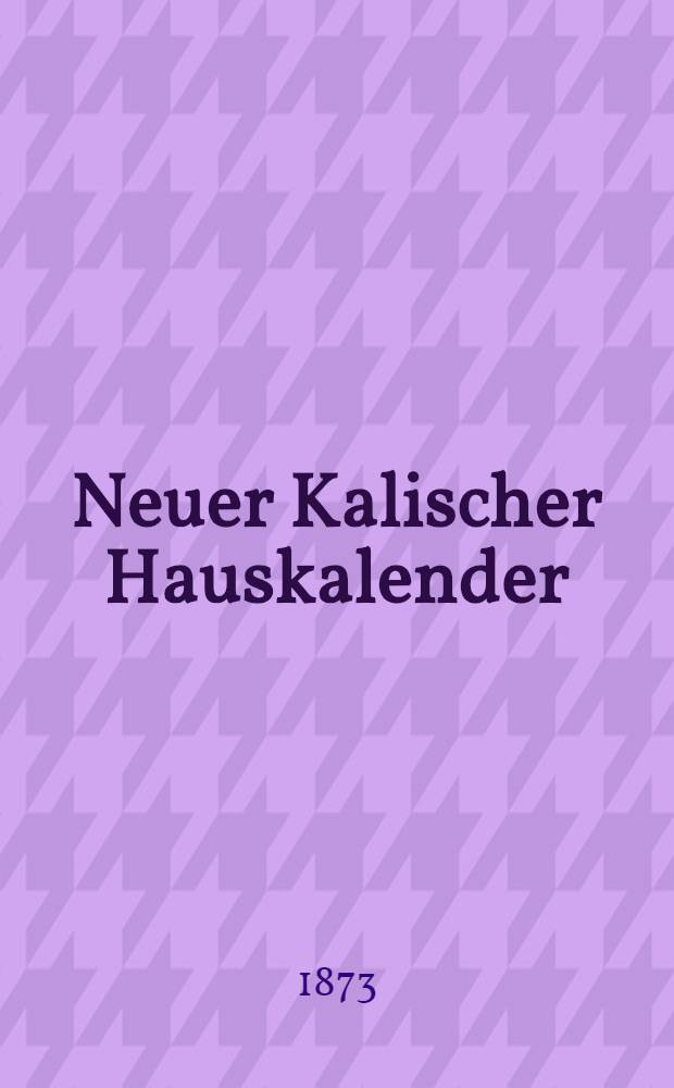 Neuer Kalischer Hauskalender (Astronomischer)