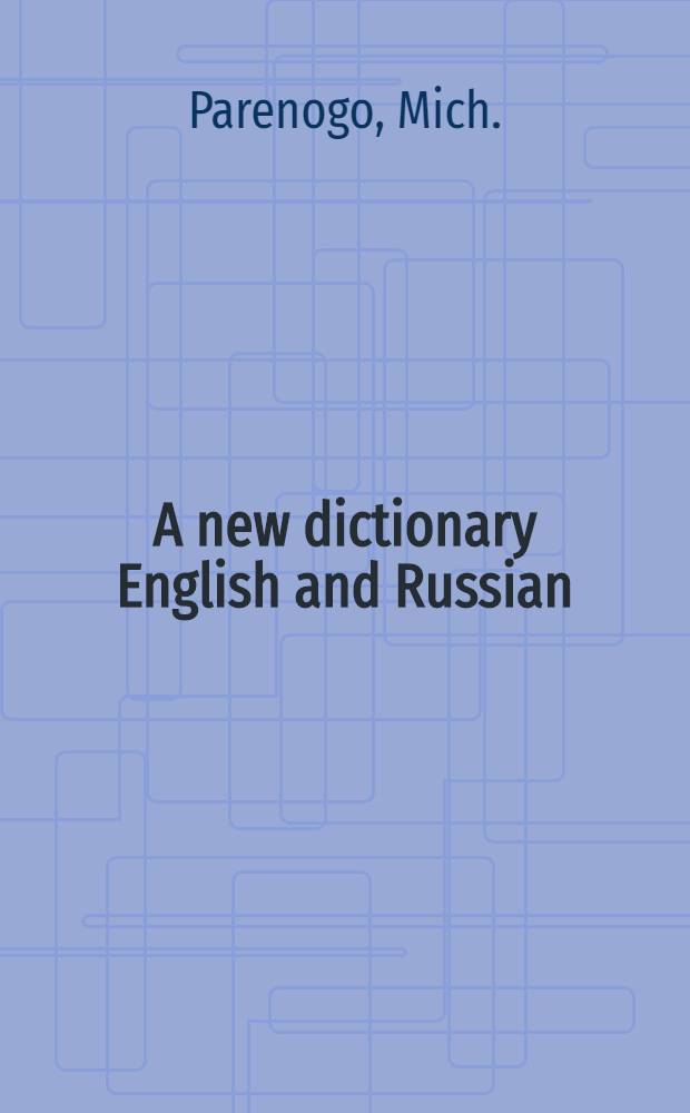 A new dictionary English and Russian