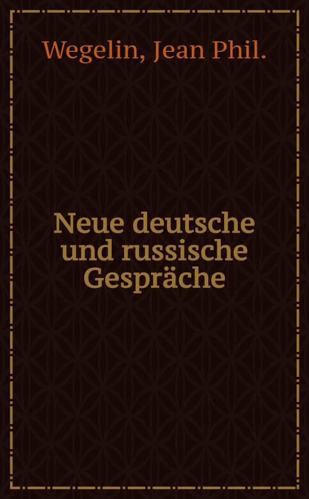 Neue deutsche und russische Gespräche