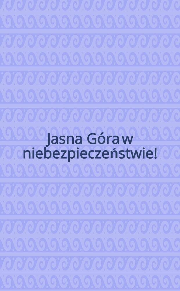 Jasna Góra w niebezpieczeństwie! : Jednodniówka