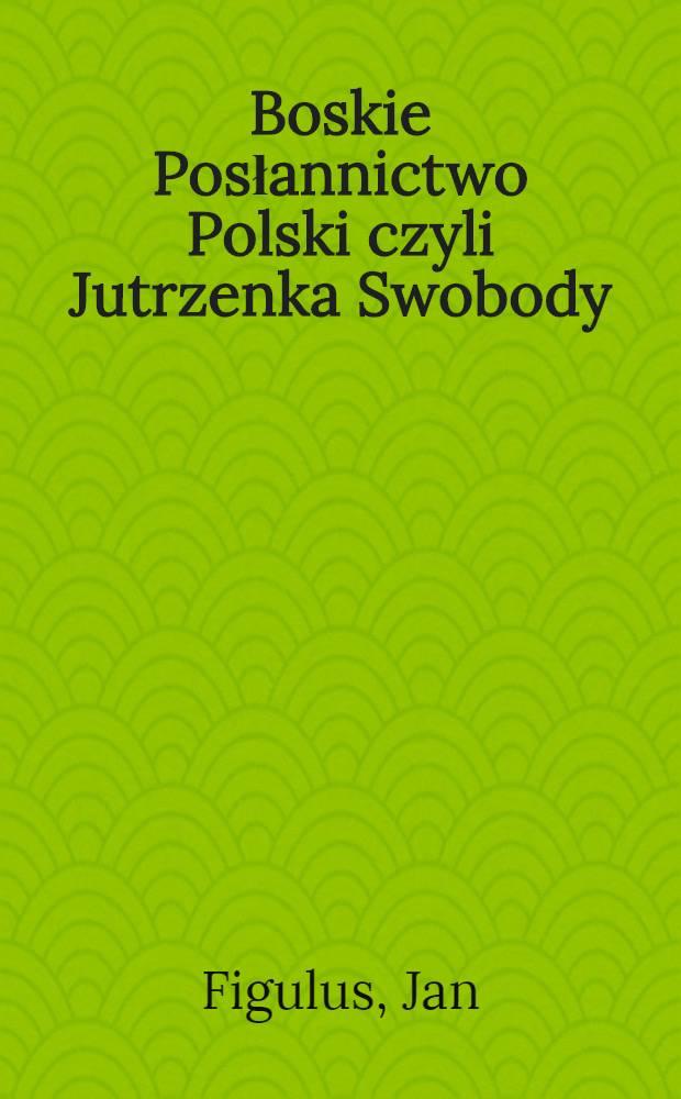 Boskie Posłannictwo Polski czyli Jutrzenka Swobody