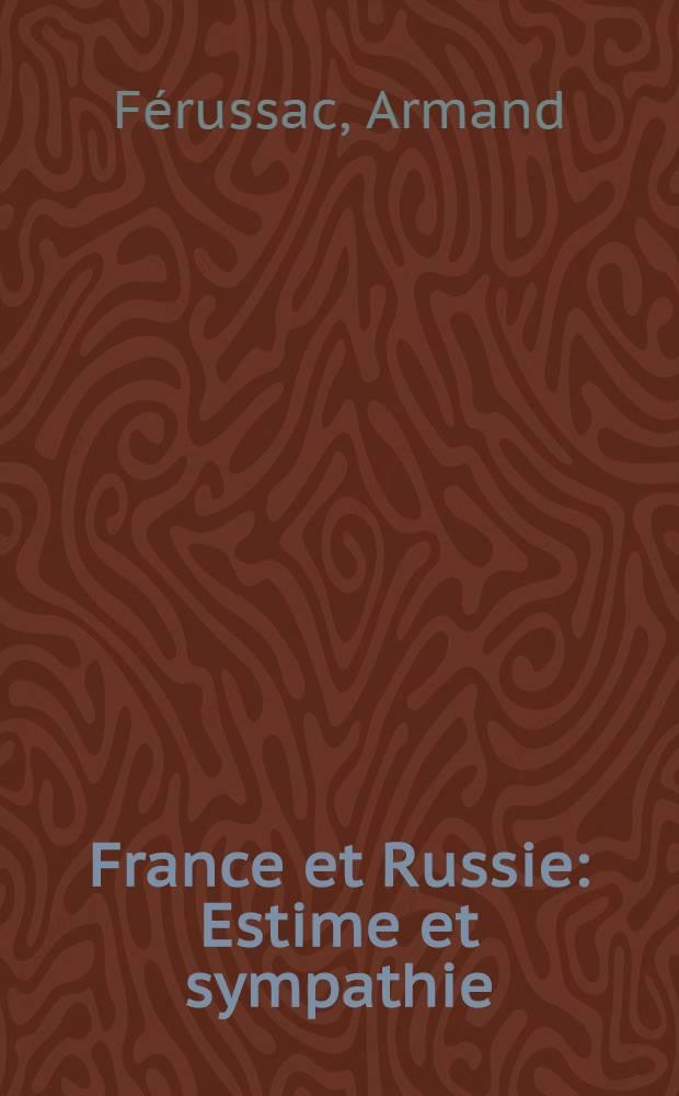 France et Russie : Estime et sympathie (question d'alliance)