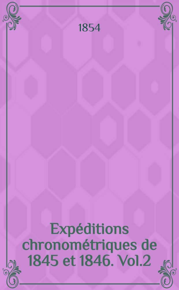 Expéditions chronométriques de 1845 et 1846. Vol.2