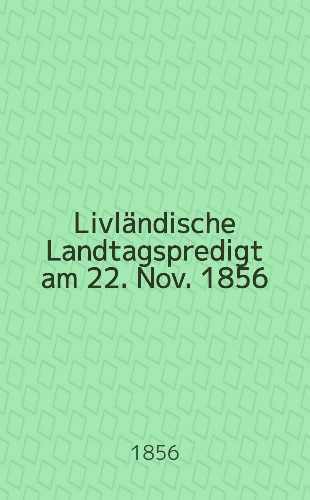 Livländische Landtagspredigt am 22. Nov. 1856