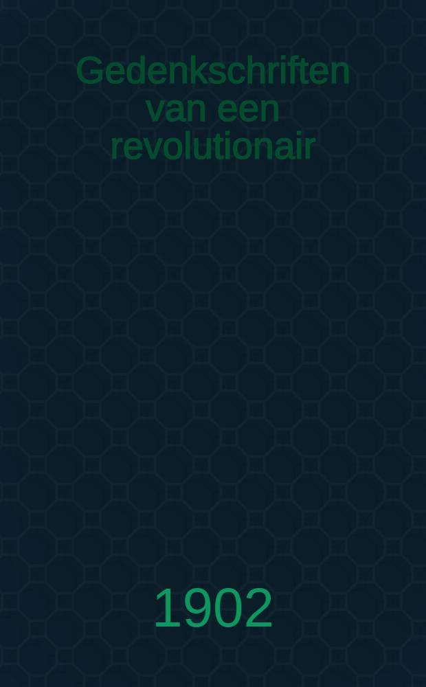Gedenkschriften van een revolutionair : Eenige door den schrijver geautoriseerde uitg