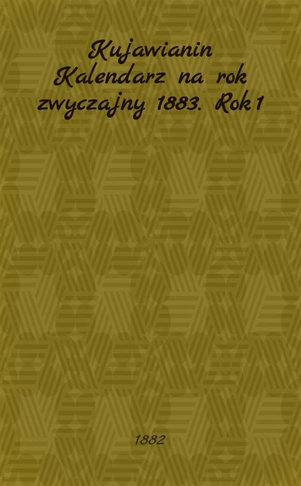 Kujawianin Kalendarz na rok zwyczajny 1883. Rok 1
