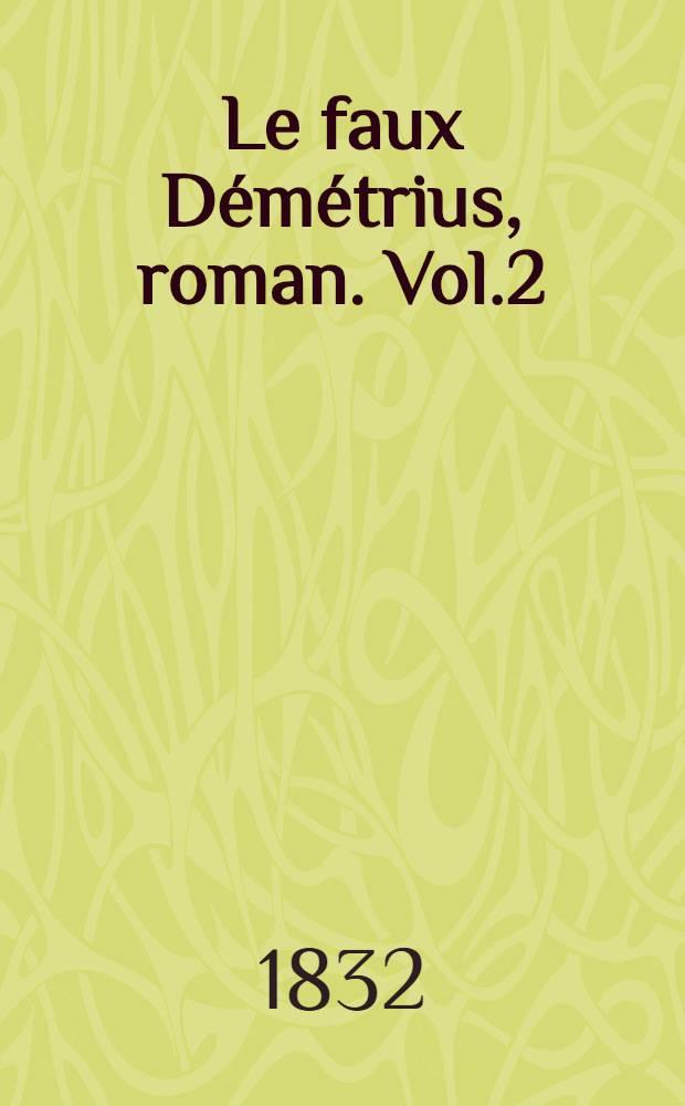 Le faux Démétrius, roman. Vol.2