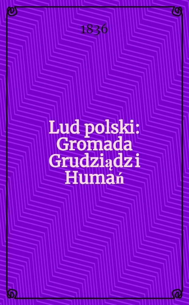 Lud polski : Gromada Grudziądz i Humań : O drugim projekcie do manifestu towarzystwa demokratycznego