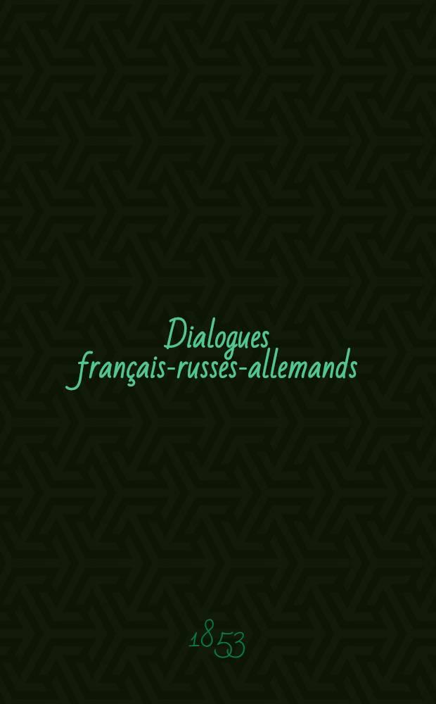 Dialogues français-russes-allemands