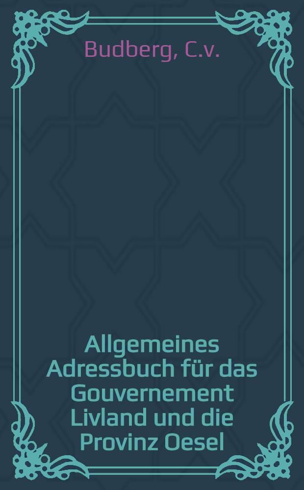 Allgemeines Adressbuch für das Gouvernement Livland und die Provinz Oesel