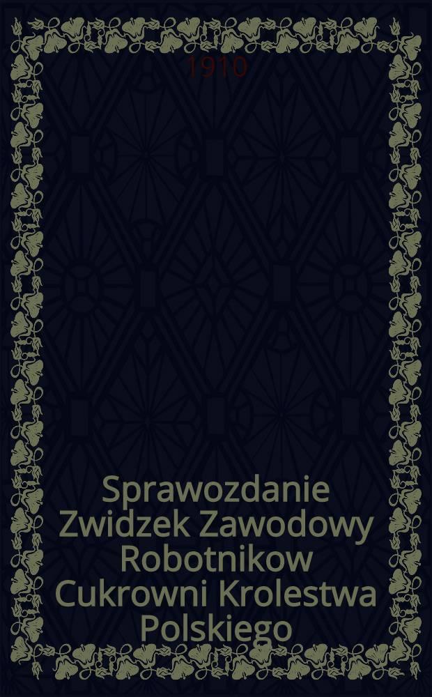 Sprawozdanie Zwidzek Zawodowy Robotnikow Cukrowni Krolestwa Polskiego : 1908/1909