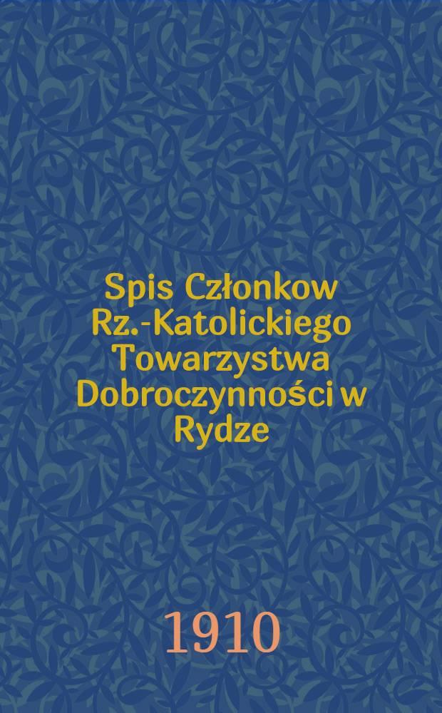 Spis Członkow Rz.-Katolickiego Towarzystwa Dobroczynności w Rydze