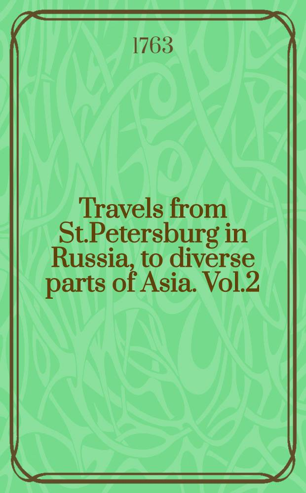Travels from St.Petersburg in Russia, to diverse parts of Asia. Vol.2