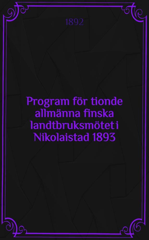Program för tionde allmänna finska landtbruksmötet i Nikolaistad 1893
