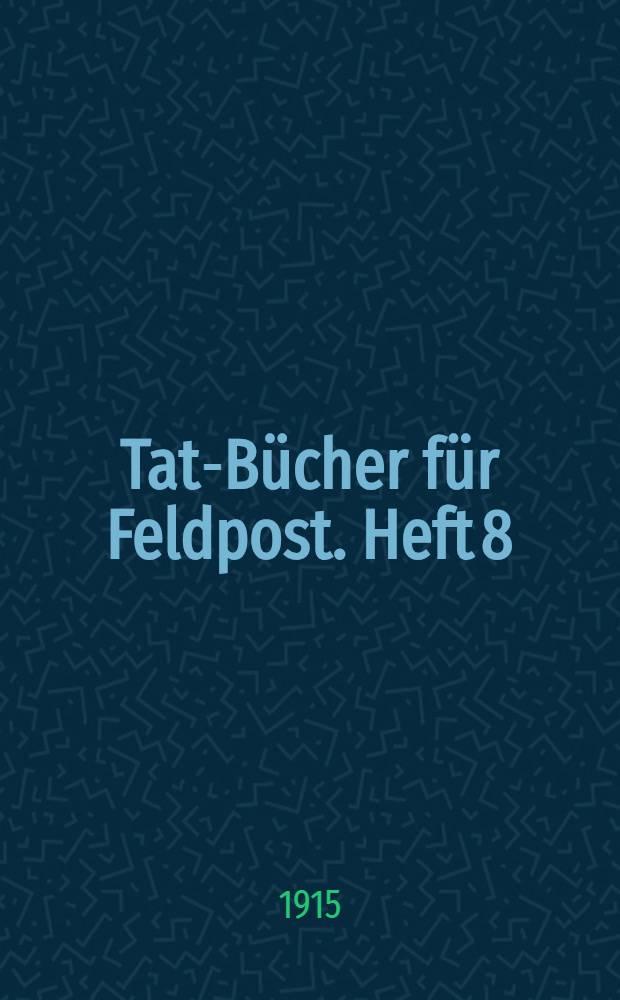 Tat-Bücher für Feldpost. Heft 8 : Der deutsche Mensch