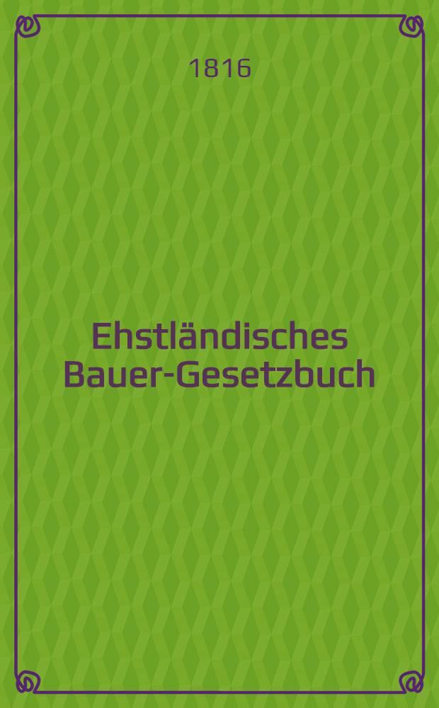 Ehstländisches Bauer-Gesetzbuch