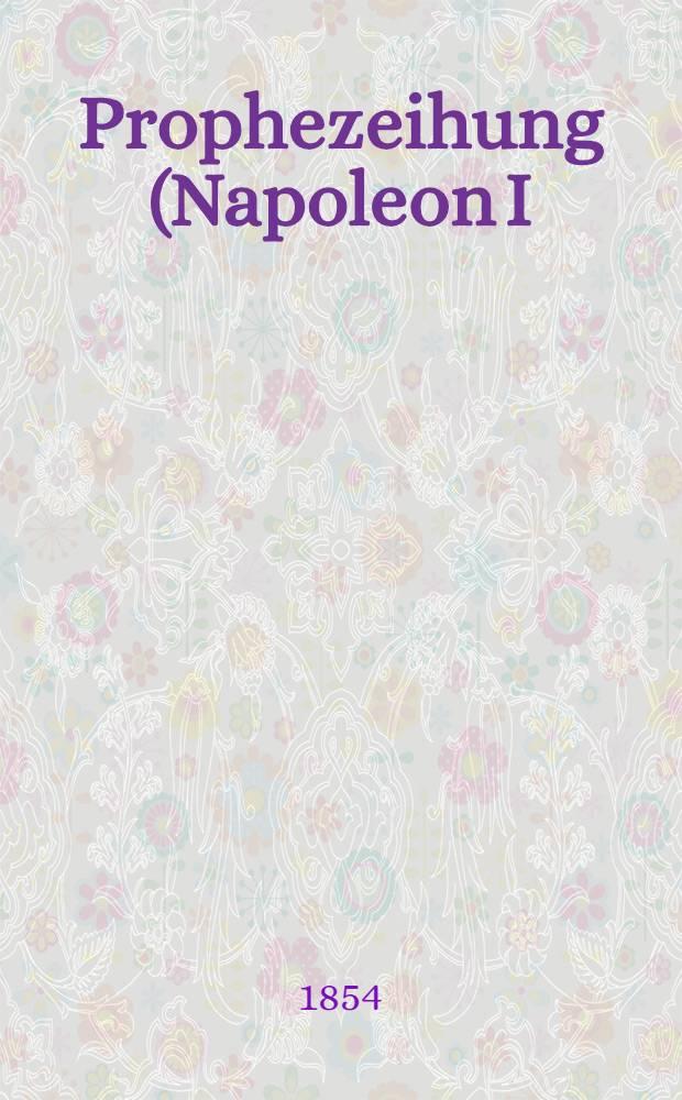 Prophezeihung (Napoleon I ) : Eine Botsczaft aus der Seisterwelt, so in der Stadt Washington am 14 und 16 Jan.1854 in Gegenwart mehrer Zengen von geiste Napoleons verkündet wurde
