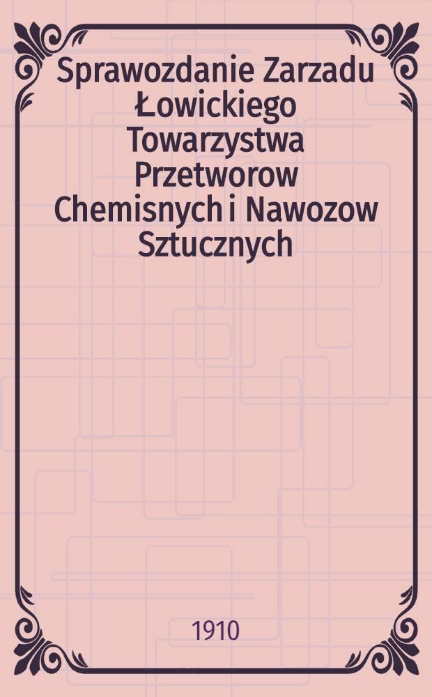 Sprawozdanie Zarzadu Łowickiego Towarzystwa Przetworow Chemisnych i Nawozow Sztucznych